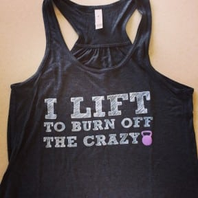 I Lift To Burn The Crazy