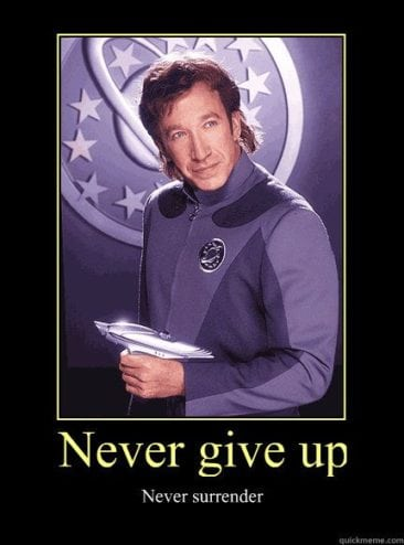 Never Give Up, Never Surrender Galaxy Quest